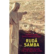 Rudá samba: Činnost StB v Brazílii v 50. a 60. letech 20. století - Kniha