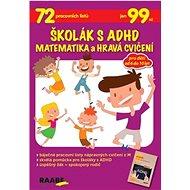 Školák s ADHD Matematika a hravá cvičení - Kniha