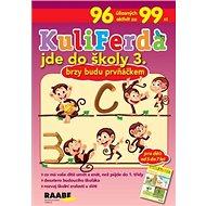 KuliFerda jde do školy 3.: Brzy budu prvňáčkem - Kniha