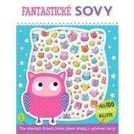Fantastické sovy: Plno zábavných činností, krásné pěnové nálepky a vytlačovací karty. - Kniha