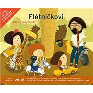 Flétničkovi Kdo to tady bručí?: CD + zpěvníček - Kniha