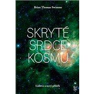 Skryté srdce kosmu: Lidstvo a nový příběh - Kniha
