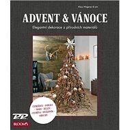 Advent a Vánoce: Elegantní dekorace z přírodních materiálů - Kniha