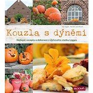 Kouzla s dýněmi: Nejlepší recepty a dekorace z dýňového statku Ligges - Kniha