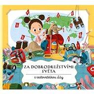 Za dobrodružstvími světa s cestovatelkou Lily - Kniha
