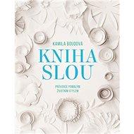Kniha SLOU: Průvodce pomalým životním stylem