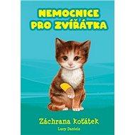 Nemocnice pro zvířátka Záchrana koťátek - Kniha