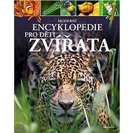 Moderní encyklopedie pro děti Zvířata - Kniha