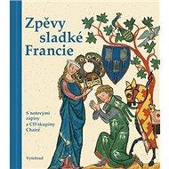 Zpěvy sladké Francie - Kniha