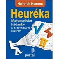 Heuréka: Matematické hádanky s překvapivým řešením - Kniha