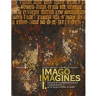 Imago, imagines I.-II.: Výtvarné dílo aproměny jeho funkcí ve středověku včeských zemích - Kniha