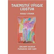 Tajemství vývoje lidstva: Základní sociální požadavek naší doby ve změněné dobové situaci - Kniha
