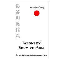 Japonský šerm veršem: Šermířské básně školy Hasegawa Eišin - Kniha