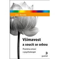 Všímavost a soucit se sebou: Proměna emocí v psychoterapii - Kniha