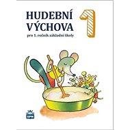 Hudební výchova 1: pro 1.ročník základní školy - Kniha