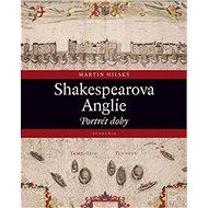 Shakespearova Anglie: Portrét doby - Kniha