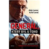 Generál, který byl u toho: Rozhovor s posledním šéfem komunistické Státní bezpečnosti - Kniha