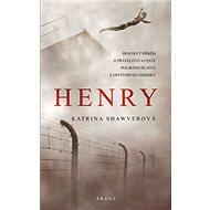 Henry: Pravdivý příběh o přátelství a cestě polského plavce z Osvětimi do Ameriky - Kniha