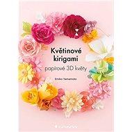 Květinové kirigami: papírové 3D květy - Kniha