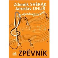 Zpěvník Zdeněk Svěrák a Jaroslav Uhlíř: 120 nejznámějších hitů - Kniha