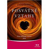 Posvátné vztahy: Praxe důvěrné, erotické lásky - Kniha