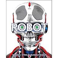 Robot Poznej stroje budoucnosti - Kniha