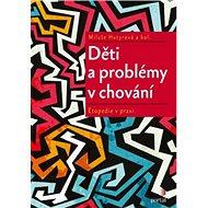 Kniha Děti a problémy v chování: Etopedie v praxi