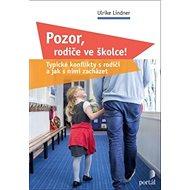 Pozor, rodiče ve školce!: Typické konflikty s rodiči a jak s nimi zacházet - Kniha