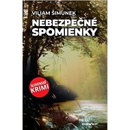 Nebezpečné spomienky: Slovenské krimi - Kniha