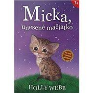 Micka, unesené mačiatko - Kniha
