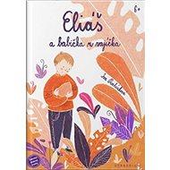 Eliáš a babička z vajíčka - Kniha