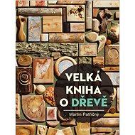 Velká kniha o dřevě - Kniha