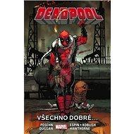 Deadpool Všechno dobré... - Kniha