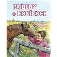 Príbehy o koníkoch: + mnoho zaujímavostí o koňoch - Kniha