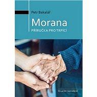 Morana: příručka pro trpící - Kniha