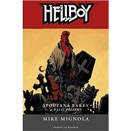 Hellboy Spoutaná rakev a další příběhy - Kniha