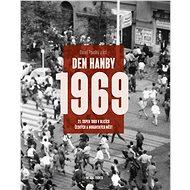 Den hanby: 21. srpen 1969 v ulicích českých a moravských měst - Kniha