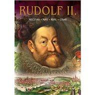 Rudolf II.: Mecenáš, mág, král, císař - Kniha