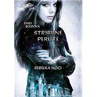 Stříbrné perutě Rebelka noci - Kniha