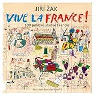 Vive la France!: 100 polibků sladké Francie