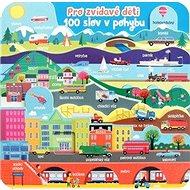 Pro zvídavé děti 100 slov v pohybu - Kniha