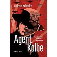 Agent Kolbe: Špionážní román o lidskosti v nelidské době