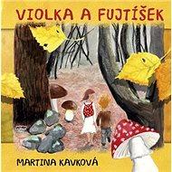 Violka a Fujtíšek - Kniha