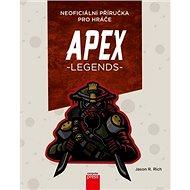 APEX Legends Neoficiální příručka pro hráče - Kniha
