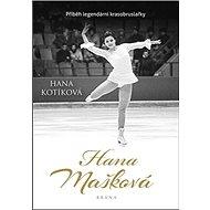 Hana Mašková: Příběh legendární krasobruslařky
