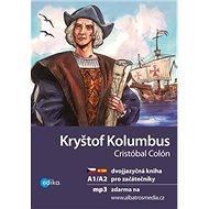Kryštof Kolumbus: dvojjazyčná kniha pro začátečníky