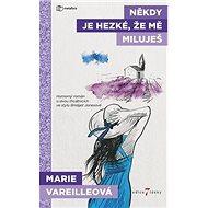 Někdy je hezké, že mě miluješ: Humorný román o dvou třicátnicích ve stylu Bridget Jonesové - Kniha