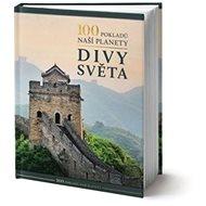 100 pokladů naší planety Divy světa - Kniha
