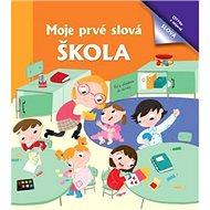 Moje prvé slová Škola - Kniha