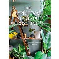 Jak vypěstovat šťastnou rostlinu - Kniha